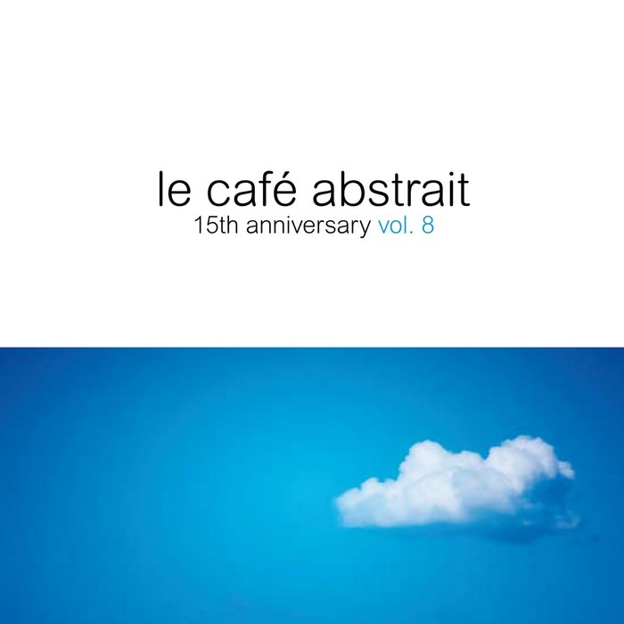 le cafe abstrait 15 anniversary 2011